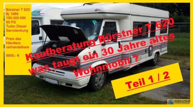 Kaufberatung gebrauchtes Wohnmobil Bürstner T620