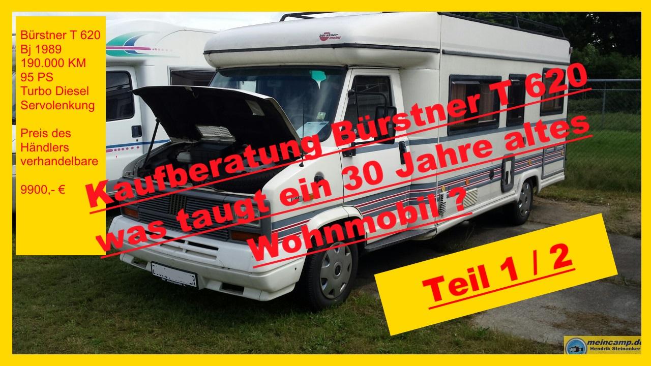 Kaufberatung für gebrauchtes Wohnmobil Bürstner T620