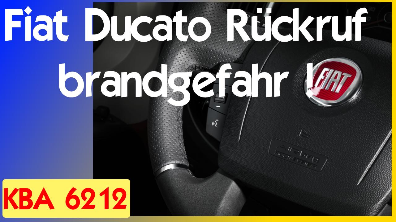 FIAT Rückruf Ducato Brandgefahr KBA 6212