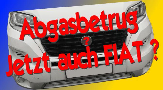 Abgasskandal bei Fiat Wohnmobilen ?